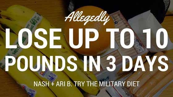 Nash + Ari B. Try The Military Diet | Getting Started