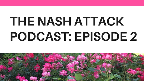The Nash Attack Podcast : Episode 2