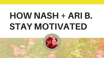 How Nash An Ari Stay Motivated