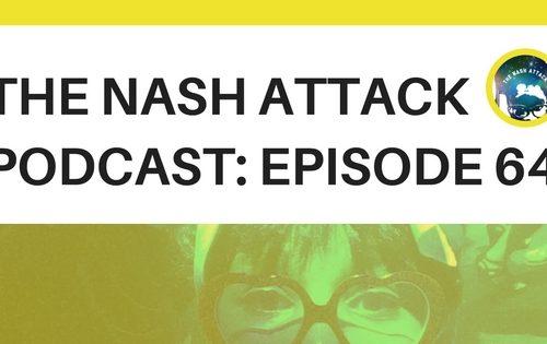 The Nash Attack Episode 64