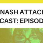 The Nash Attack Episode 55