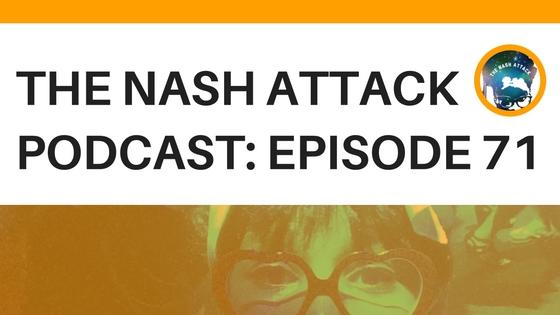 The Nash Attack Episode 71