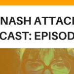 The Nash Attack Episode 73 Web Banner