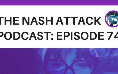 The Nash Attack Podcast Episode 74