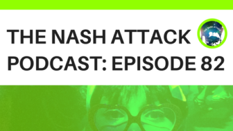 The Nash Attack Episode 82