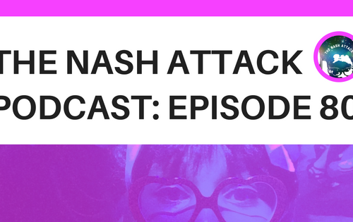 The Nash Attack Podcast Episode 80