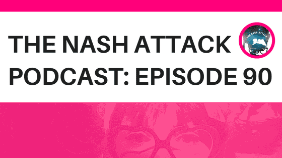 The Nash Attack Episode 90
