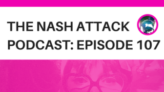 The Nash Attack Podcast Episode 107 Web Banner