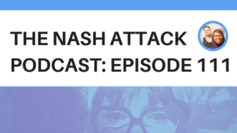 The Nash Attack Episode 111 Banner Image featuring Walter. It's Walter Wednesday, y'all!