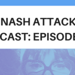 The Nash Attack Web Banner - An amazingly flattering picture of Nash's eyes. The text reads: The Nash Attack Podcast Episode 112