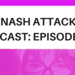The Nash Attack Episode 113 Web Banner: You are in for a fun podcast episode. Thanks for being here!