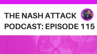 The Nash Attack Episode 115 Social Banner