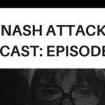 The Nash Attack Podcast Episode 117 Web Banner