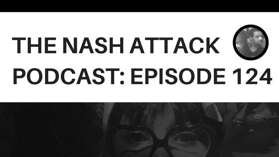 The Nash Attack Episode 124 Web Banner