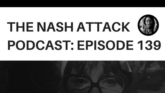 The Nash Attack Episode 129 Web Banner