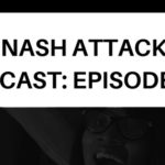 The Nash Attack Episode 153 Web Banner