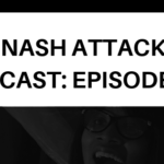 The Nash Attack Episode 165 Banner