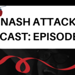 The Nash Attack Podcast Episode 164