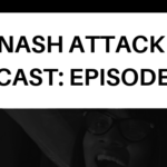 The Nash Attack Podcast: Episode 205